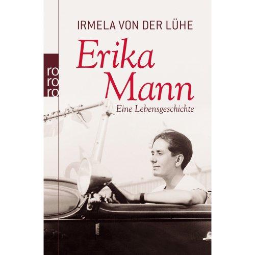 Erika Mann: Eine Lebensgeschichte