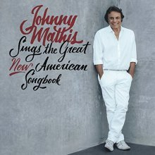 Johnny Mathis - Johnny Mathis Sings The Great New American Songbook [CD]