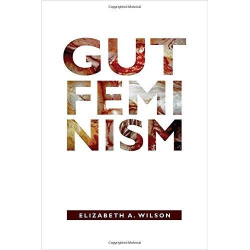 Gut Feminism (Next Wave: New Directions in Women's Studies)