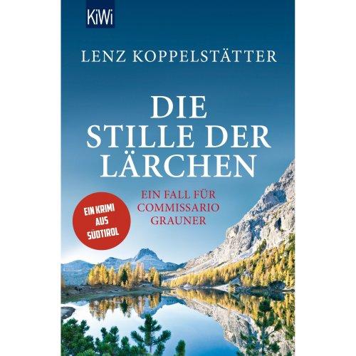 Die Stille der Lärchen: Ein Fall für Commissario Grauner